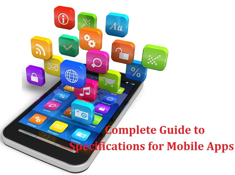 Complete Guide to Specifications for Mobile Apps